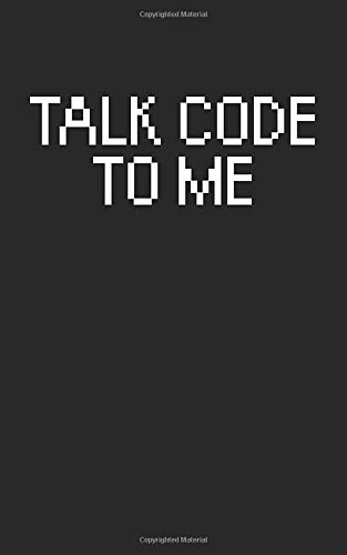 Talk code to me: Notebook for developer. Book with lines. For notes, drawings or a birthday present....