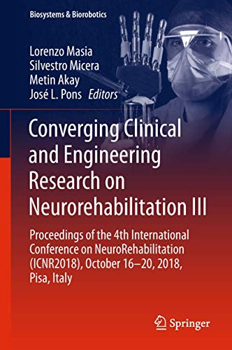 Converging Clinical and Engineering Research on Neurorehabilitation III: Proceedings of the 4th...
